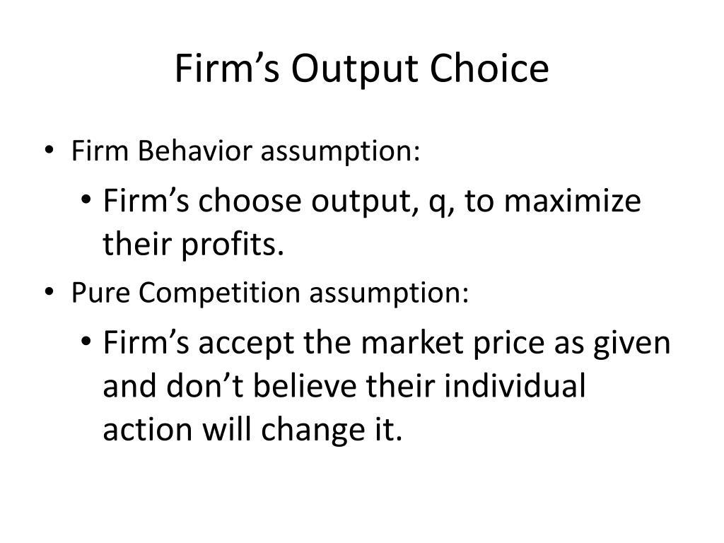 Firm's Output Choice