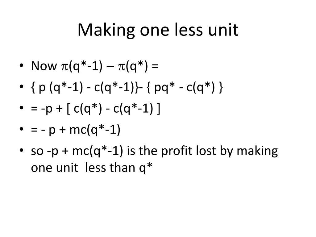 Making one less unit