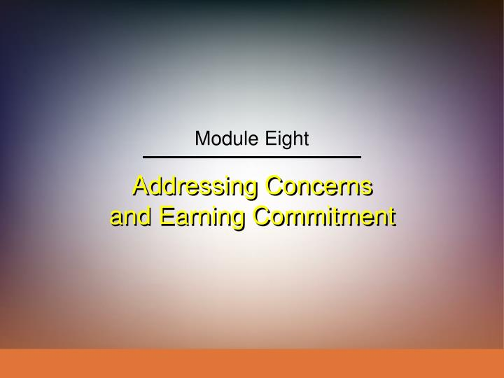 Addressing concerns and earning commitment l.jpg