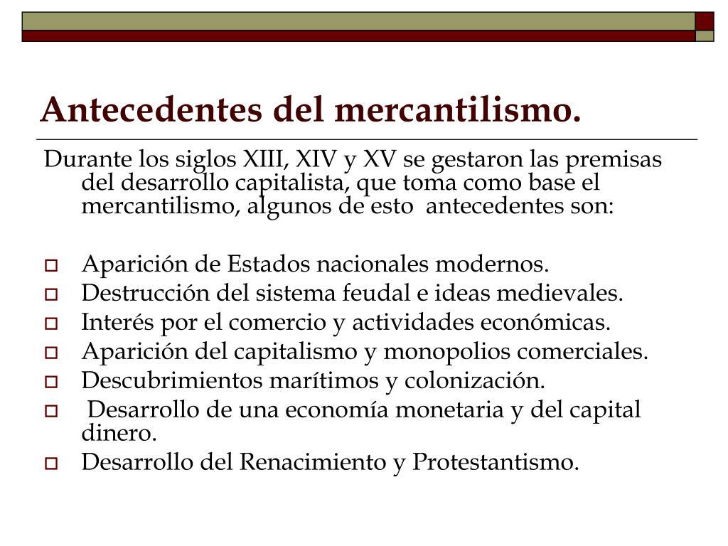 Antecedentes del mercantilismo.