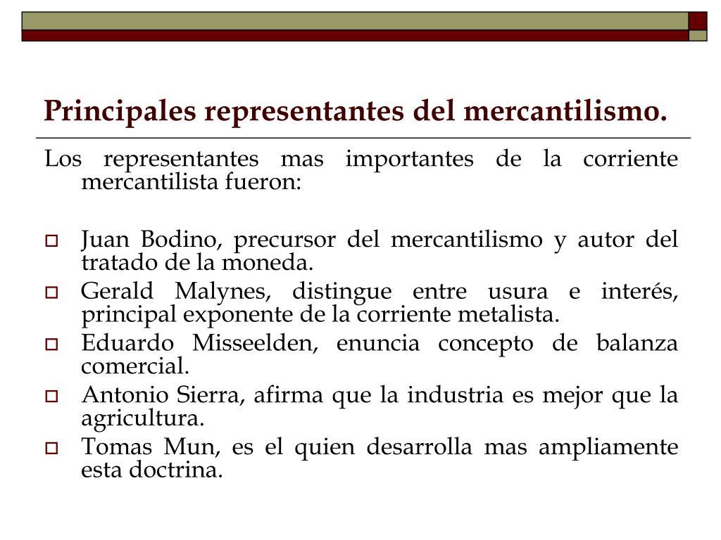 Principales representantes del mercantilismo.