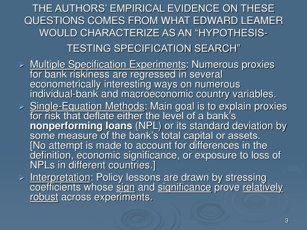 "THE AUTHORS' EMPIRICAL EVIDENCE ON THESE QUESTIONS COMES FROM WHAT EDWARD LEAMER WOULD CHARACTERIZE AS AN ""HYPOTHESIS-TESTING SPECIFICATION SEARCH"""