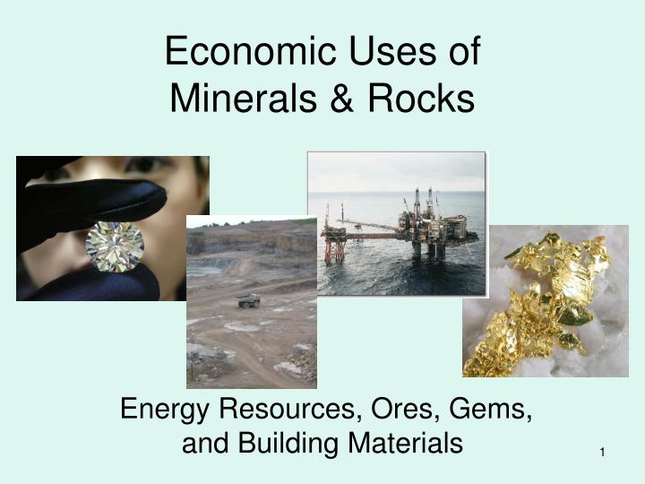 Economic uses of minerals rocks l.jpg
