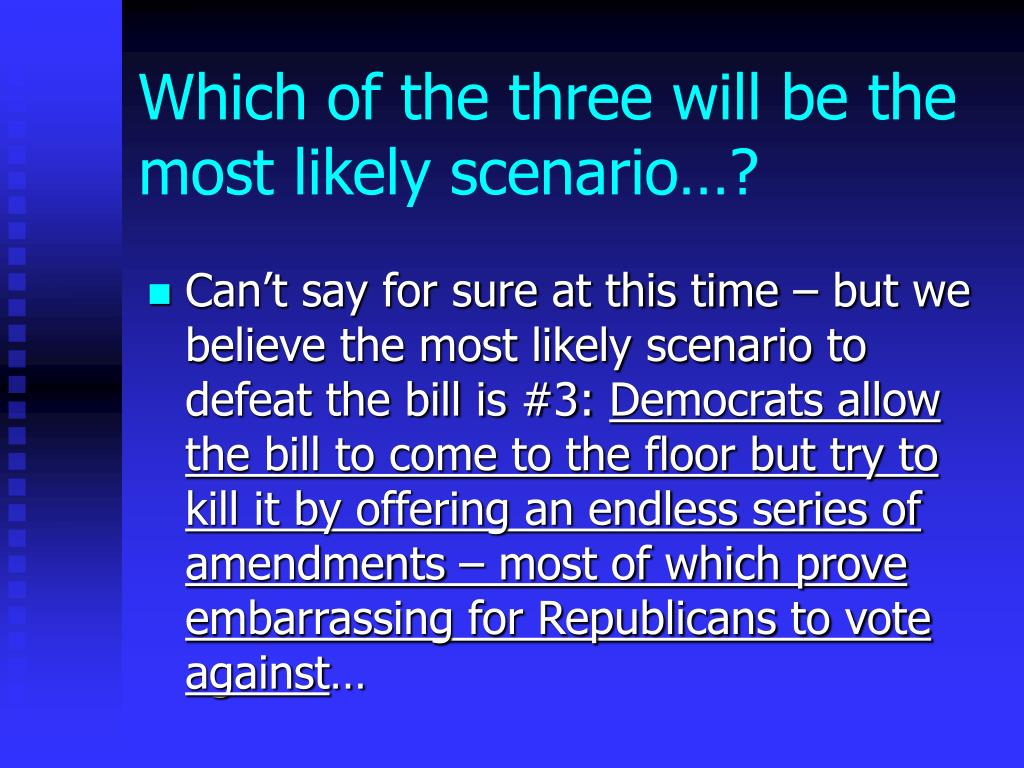 Which of the three will be the most likely scenario…?