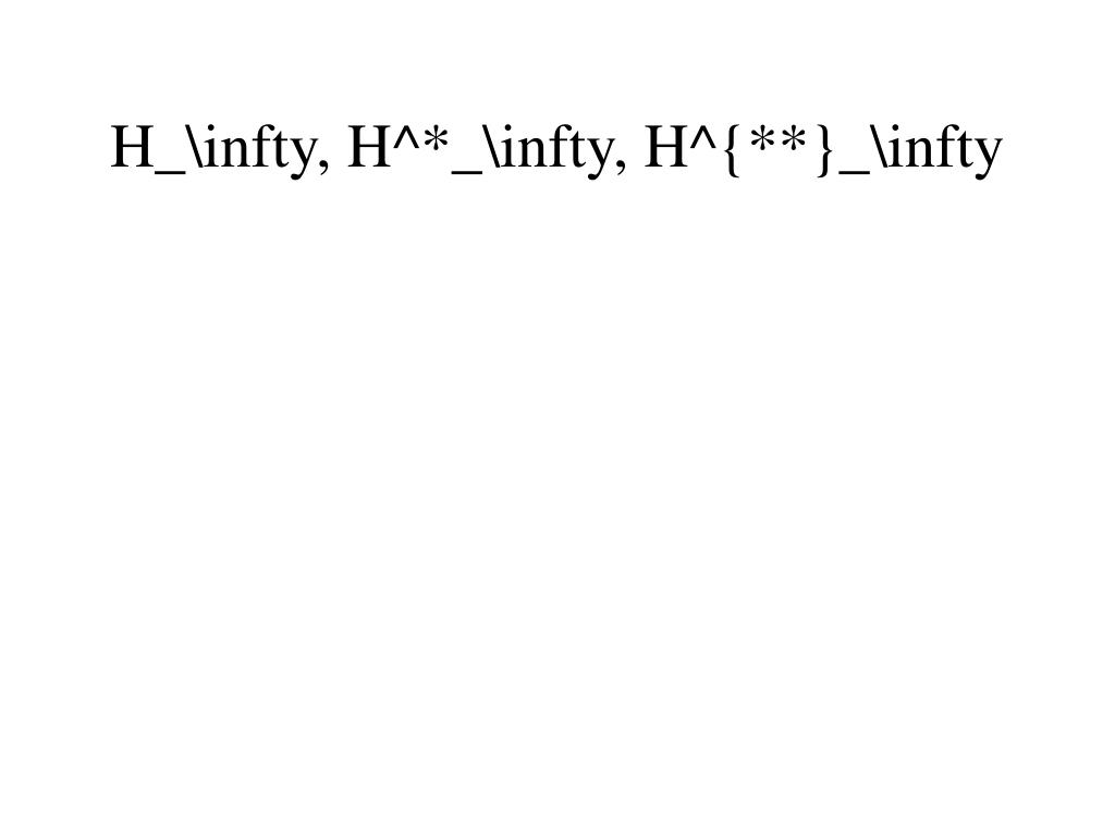 H_\infty, H^*_\infty, H^{**}_\infty