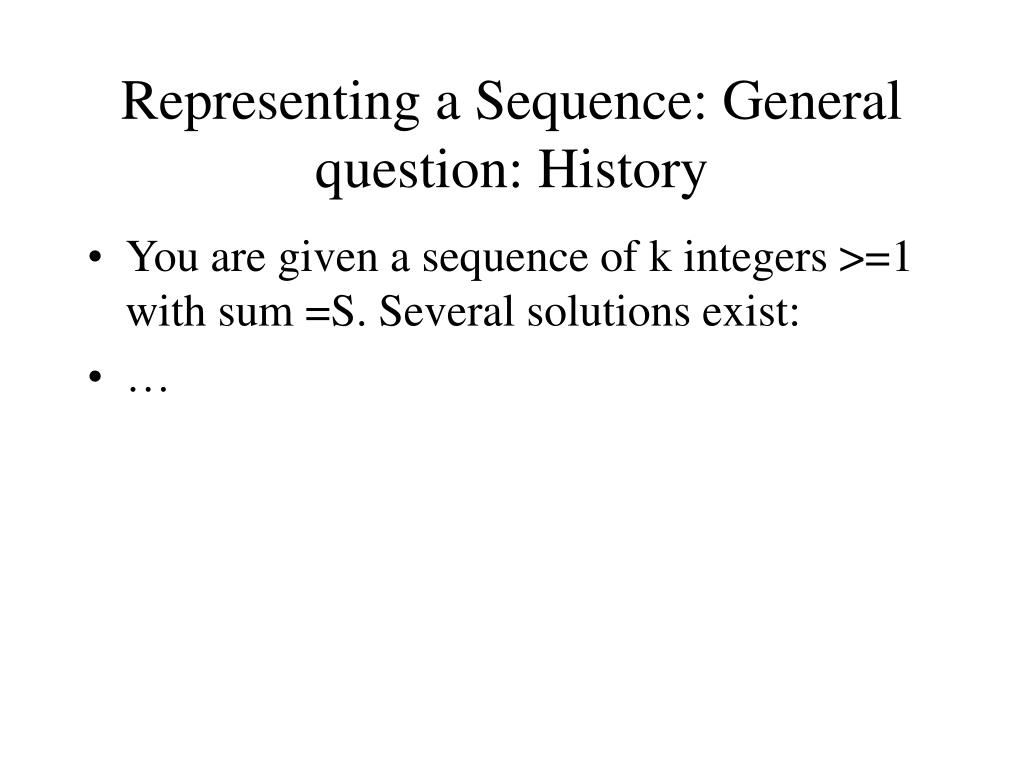 Representing a Sequence: General question: History