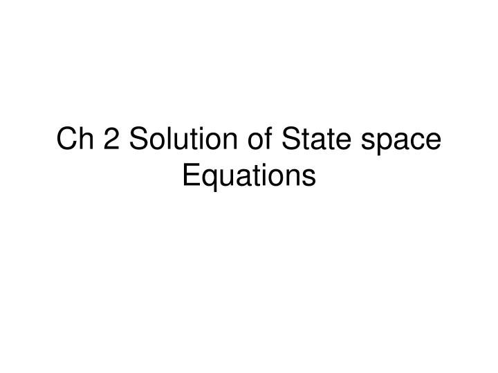 Ch 2 solution of state space equations l.jpg