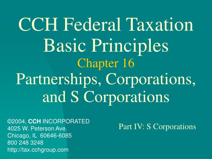 Cch federal taxation basic principles chapter 16 partnerships corporations and s corporations
