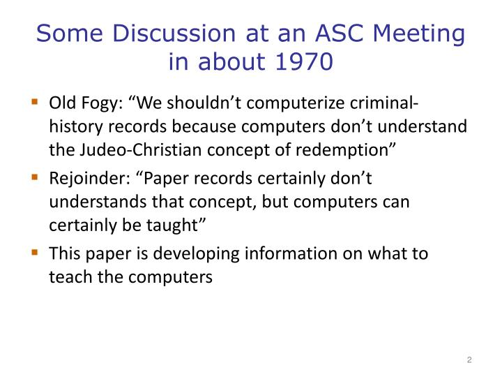 Some discussion at an asc meeting in about 1970