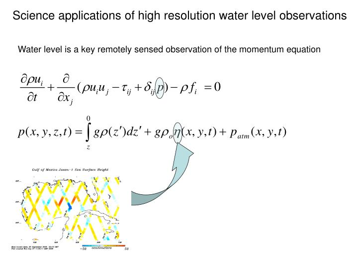 Science applications of high resolution water level observations