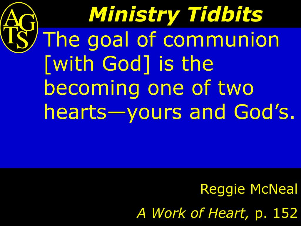 The goal of communion [with God] is the becoming one of two hearts—yours and God's.