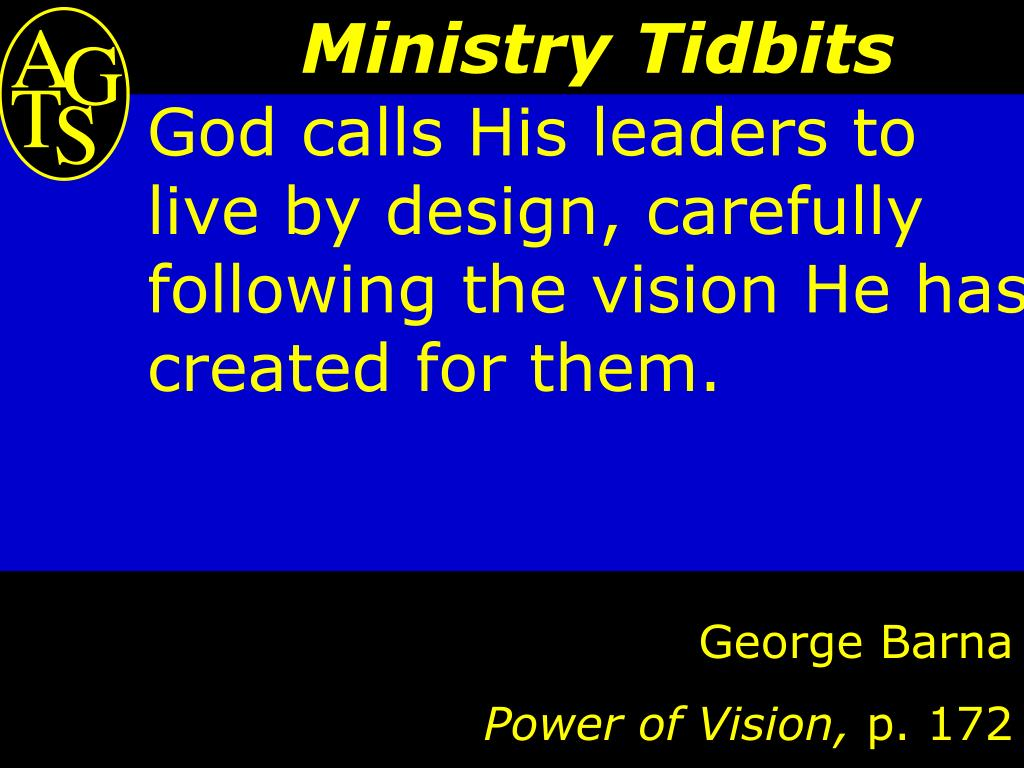 God calls His leaders to live by design, carefully following the vision He has created for them.