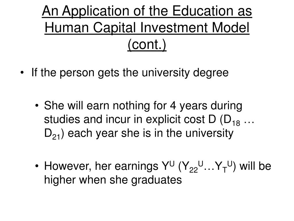 An Application of the Education as Human Capital Investment Model (cont.)