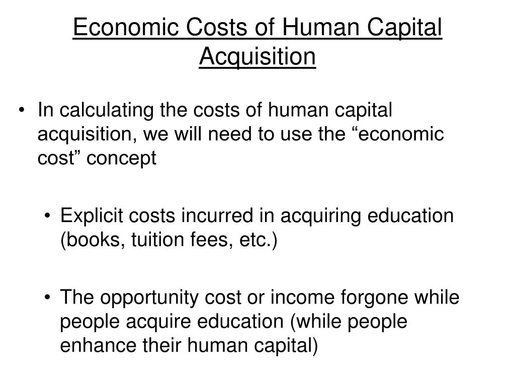 Economic Costs of Human Capital Acquisition