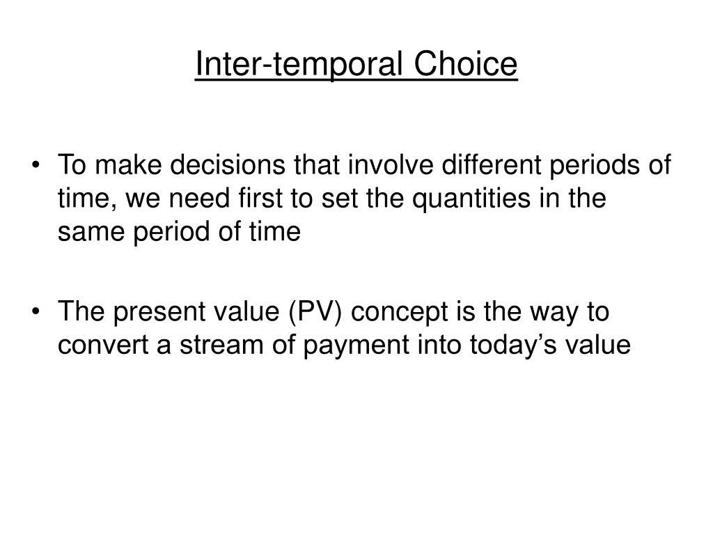 Inter-temporal Choice