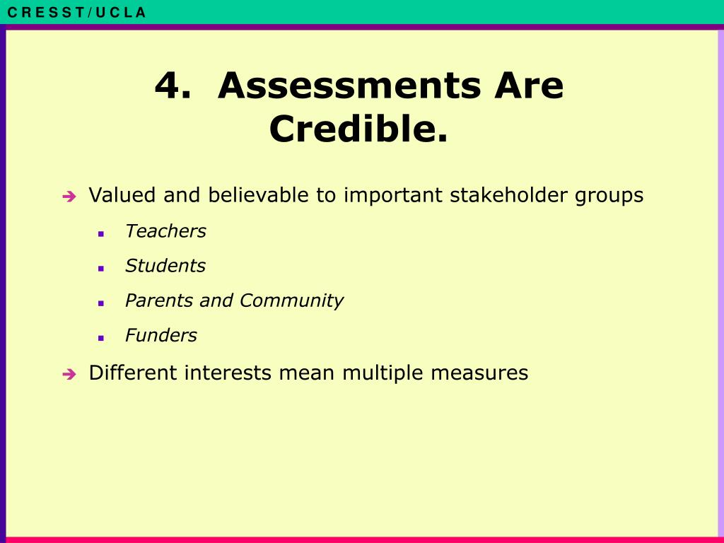 4.  Assessments Are Credible.