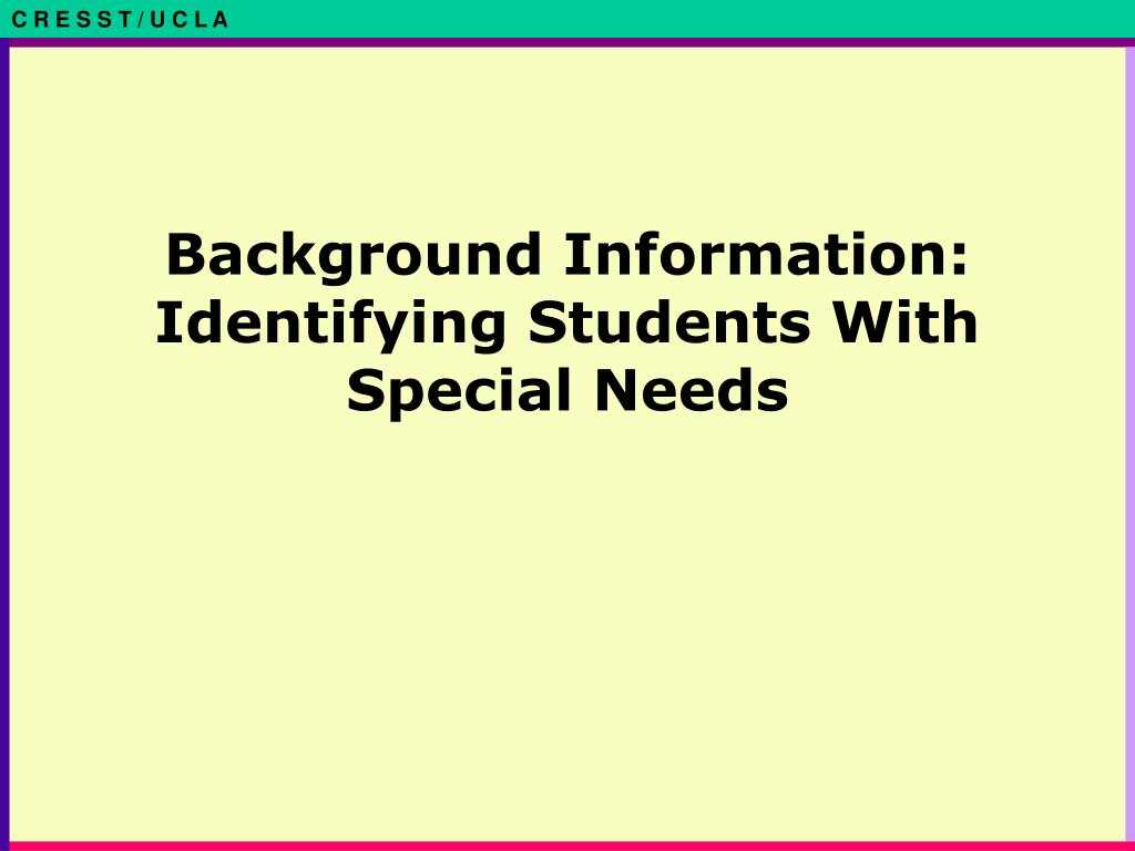 Background Information: Identifying Students With Special Needs
