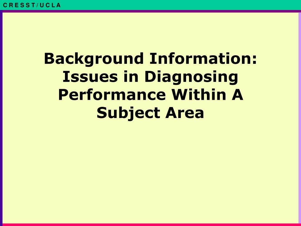 Background Information: Issues in Diagnosing Performance Within A Subject Area