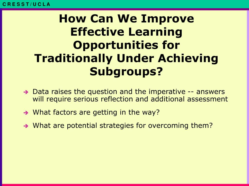 How Can We Improve Effective Learning Opportunities for Traditionally Under Achieving Subgroups?