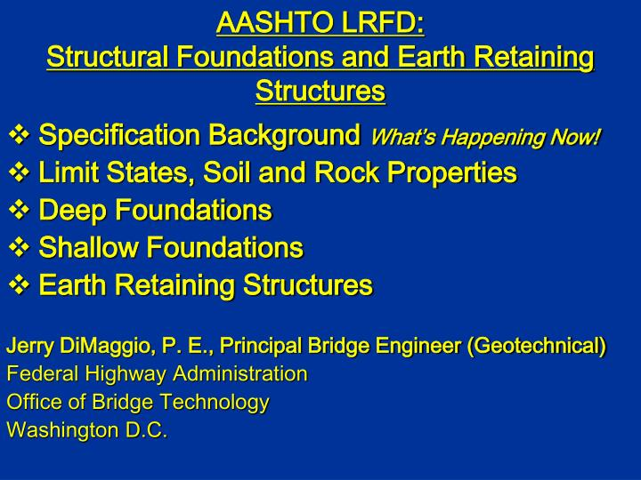 Aashto lrfd structural foundations and earth retaining structures l.jpg