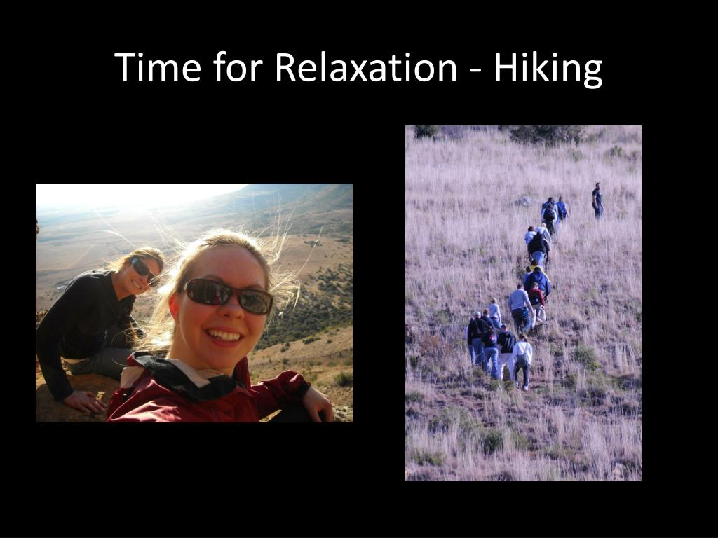 Time for Relaxation - Hiking