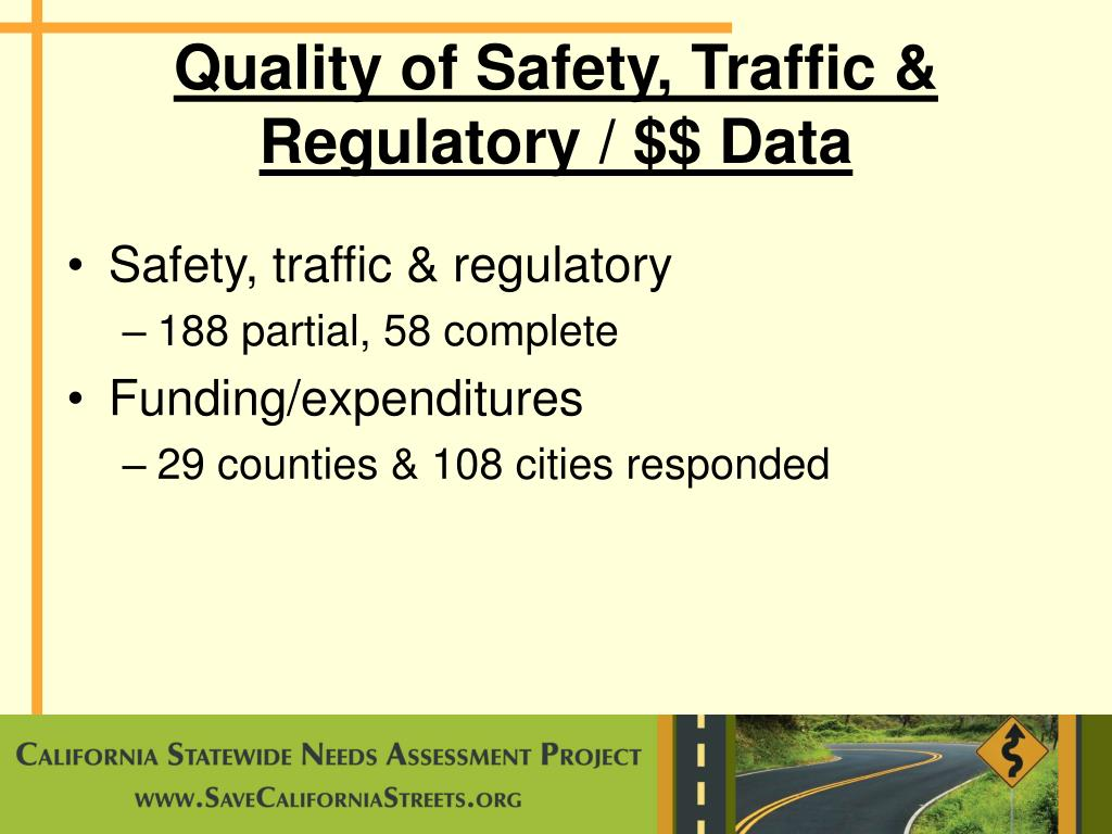 Quality of Safety, Traffic & Regulatory / $$ Data