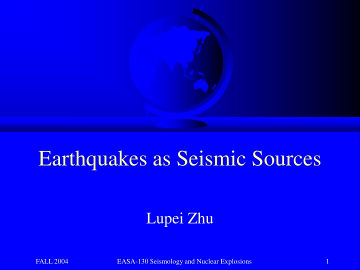 Earthquakes as seismic sources l.jpg