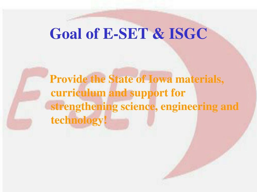 Goal of E-SET & ISGC