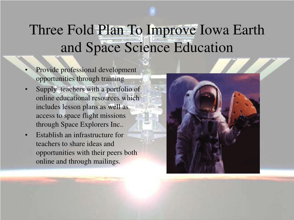 Three Fold Plan To Improve Iowa Earth and Space Science Education