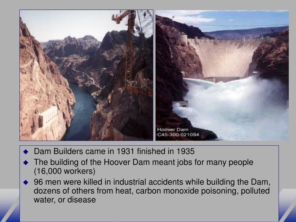 Dam Builders came in 1931 finished in 1935