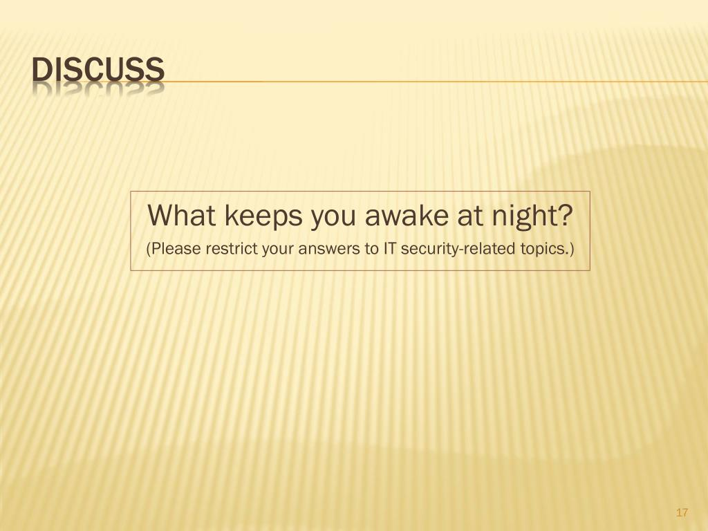 What keeps you awake at night?
