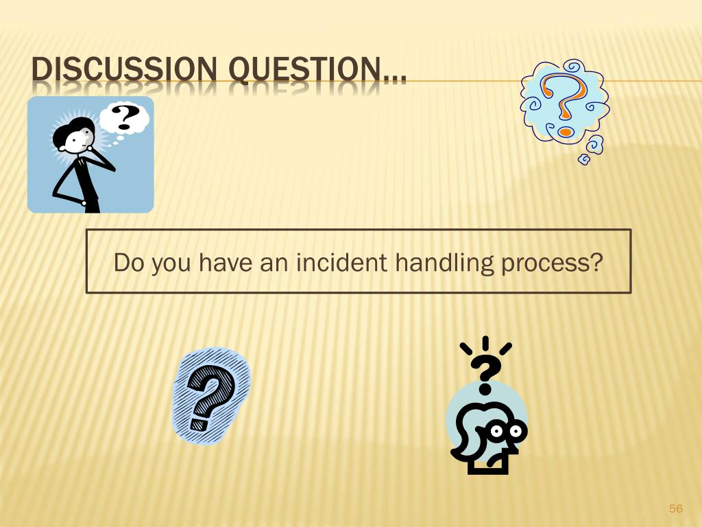 Do you have an incident handling process?