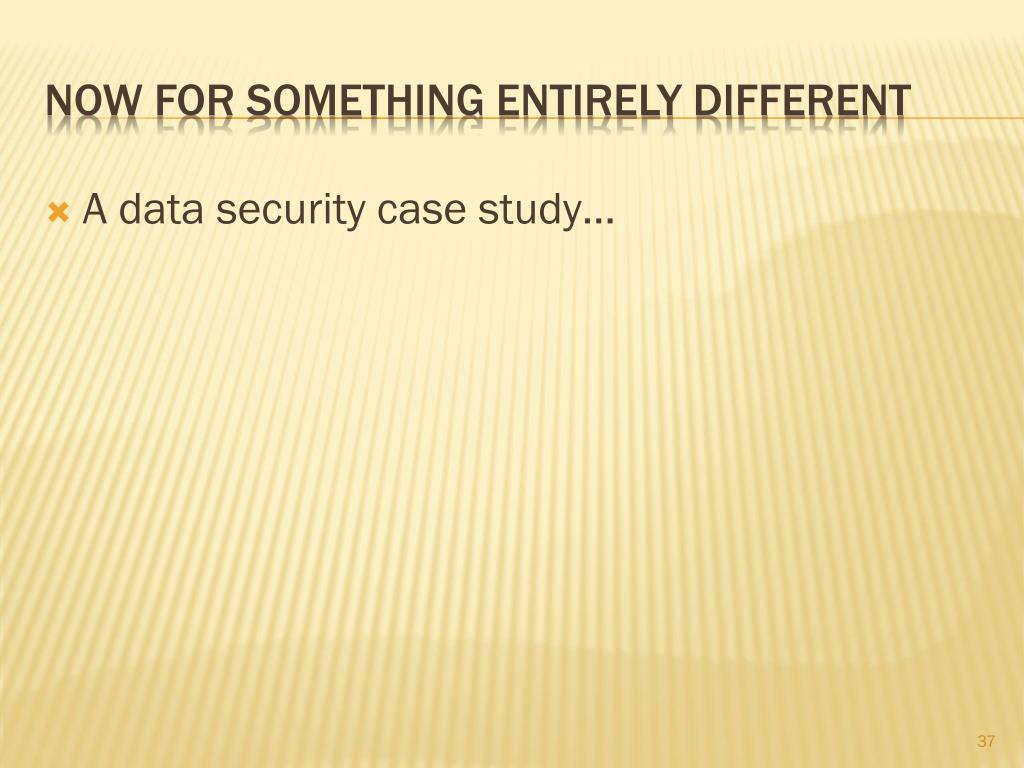 A data security case study…