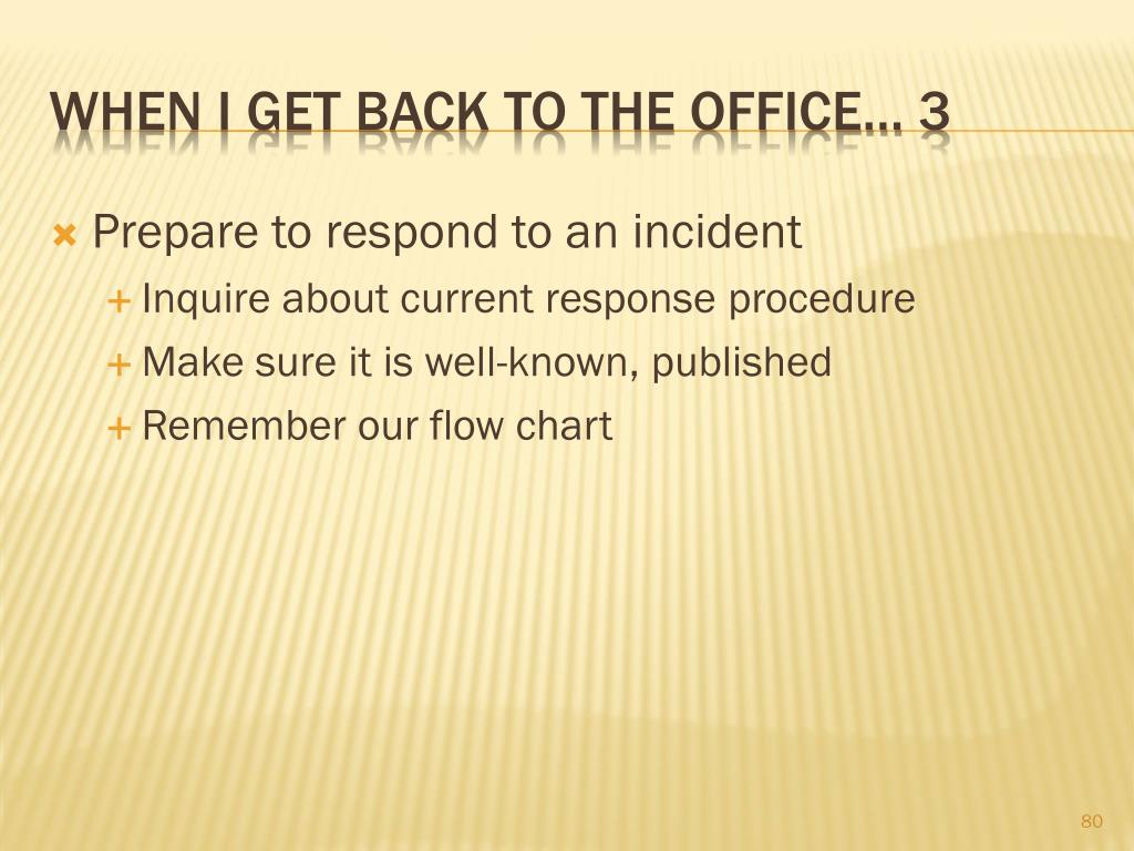 Prepare to respond to an incident