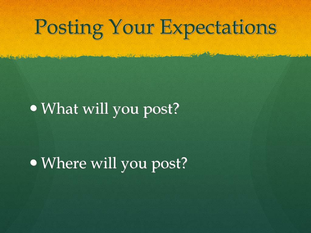 Posting Your Expectations