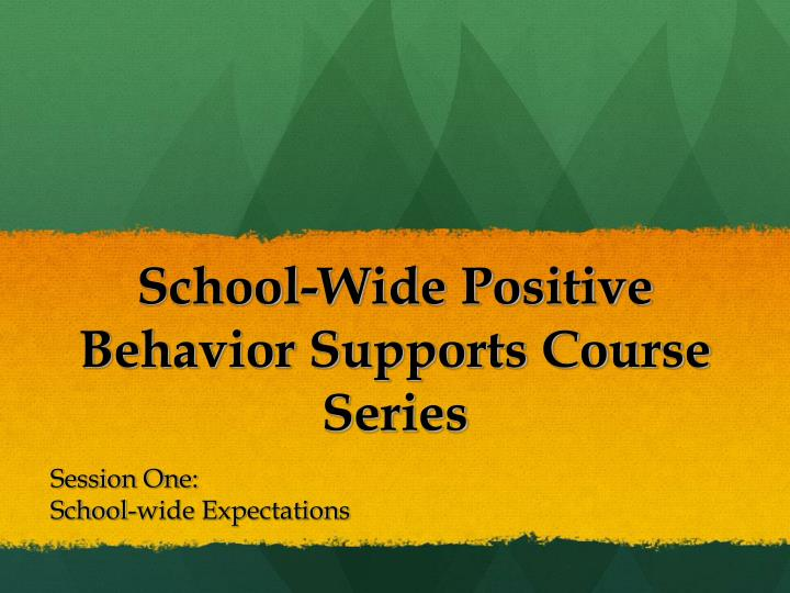 School wide positive behavior supports course series