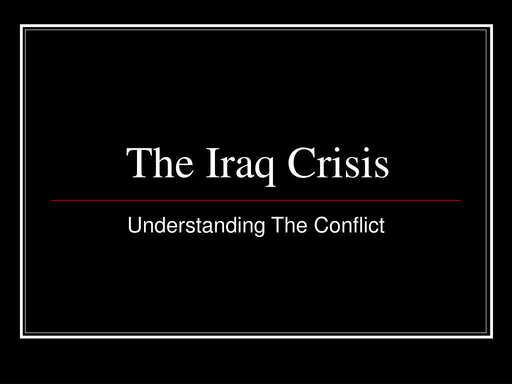 The Iraq Crisis