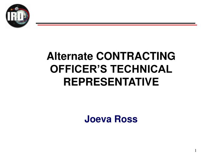 Alternate CONTRACTING OFFICER'S TECHNICAL REPRESENTATIVE