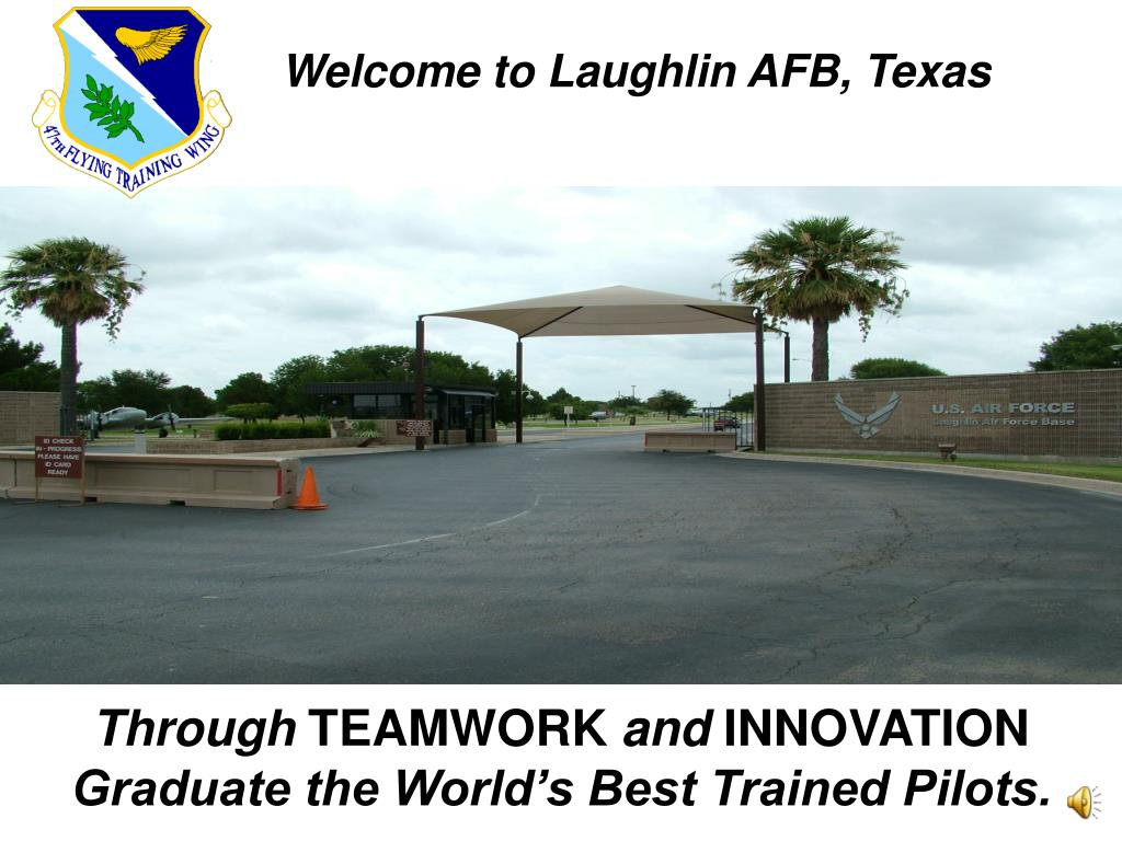 Welcome to Laughlin AFB, Texas