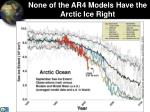 none of the ar4 models have the arctic ice right