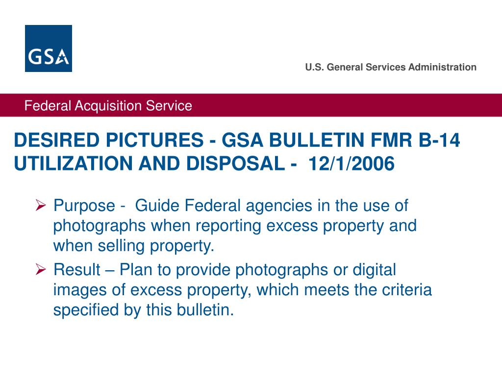 DESIRED PICTURES - GSA BULLETIN FMR B-14 UTILIZATION AND DISPOSAL -  12/1/2006