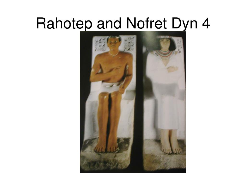 Rahotep and Nofret Dyn 4