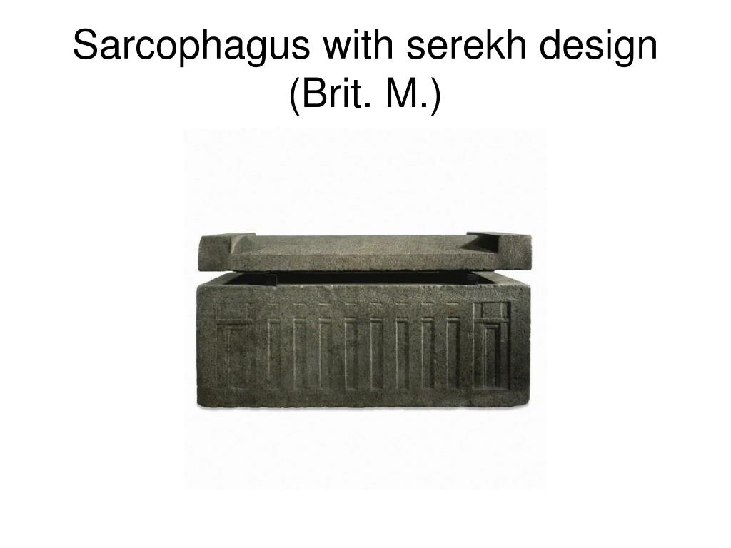 Sarcophagus with serekh design (Brit. M.)