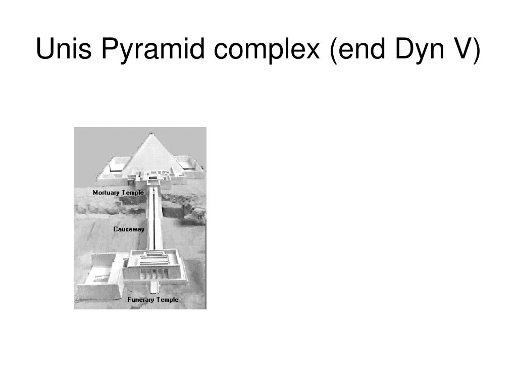 Unis Pyramid complex (end Dyn V)