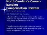 north carolina s career banding compensation system10