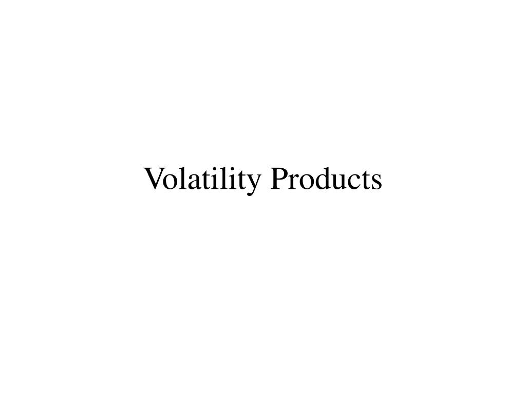 Volatility Products