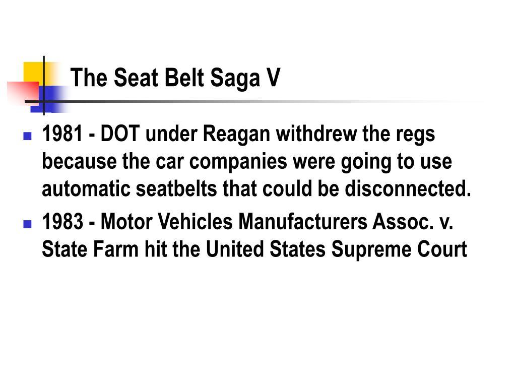 The Seat Belt Saga V