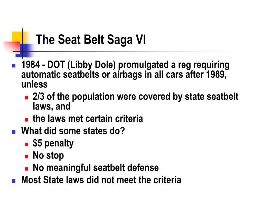The Seat Belt Saga VI