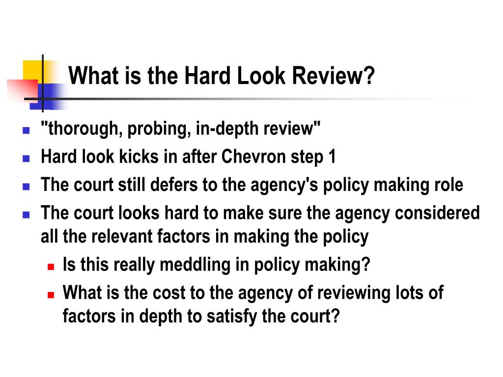 What is the Hard Look Review?