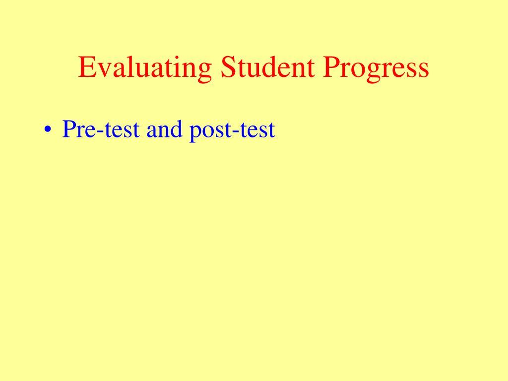 Evaluating Student Progress